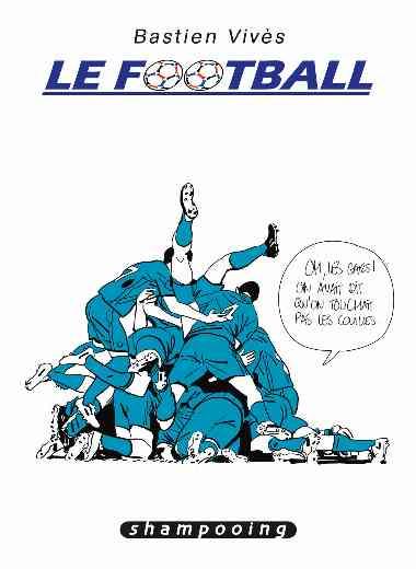 Bastien Vivès 07. Le Football
