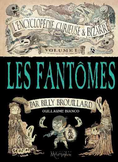 Encyclopédie curieuse & bizarre par Billy Brouillard T01