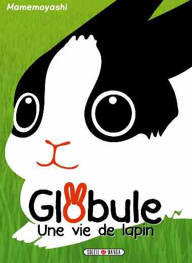 Globule - Une vie de lapin