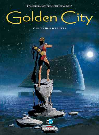 Golden City 01. Pilleurs d'épaves