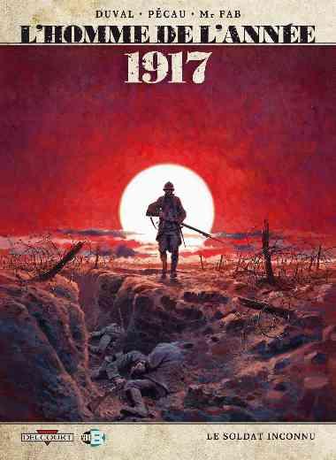 L HOMME DE L ANNEE T01 1917 LE SOLDAT INCONNU
