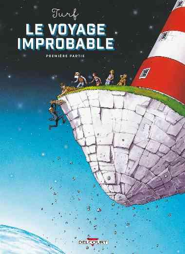 Le Voyage improbable - Première partie