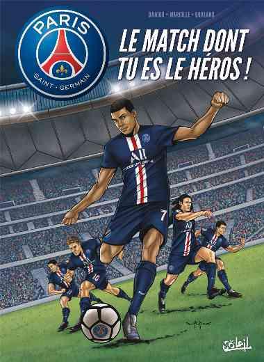 Paris Saint-Germain - le match dont tu es le héros !