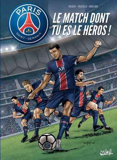 Paris Saint-Germain : le match dont tu es le héros !