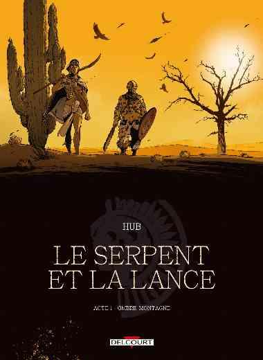 Serpent et la Lance - Acte T01 - Ombre-montagne