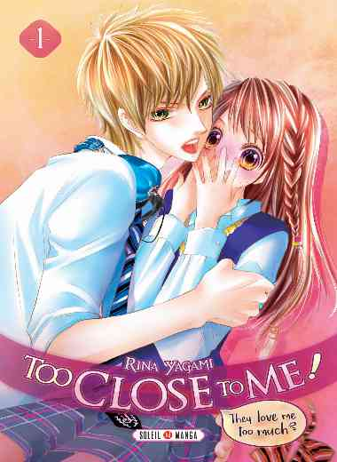 Too Close to Me ! 01