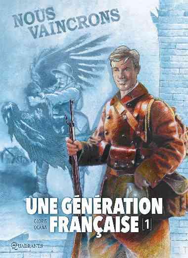 Une génération française 01 - Nous vaincrons !