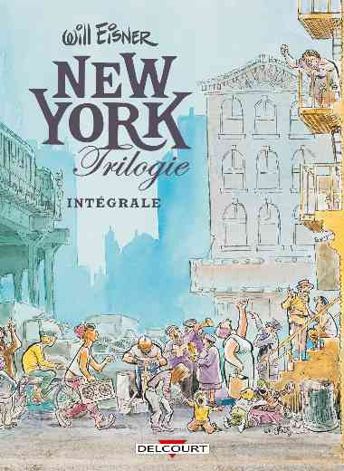 Will Eisner Integrale volume I : New York Trilogie
