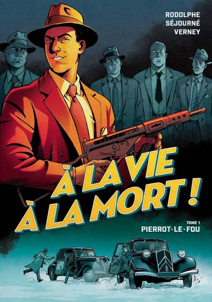 À la vie à la mort 01 - Pierrot le fou