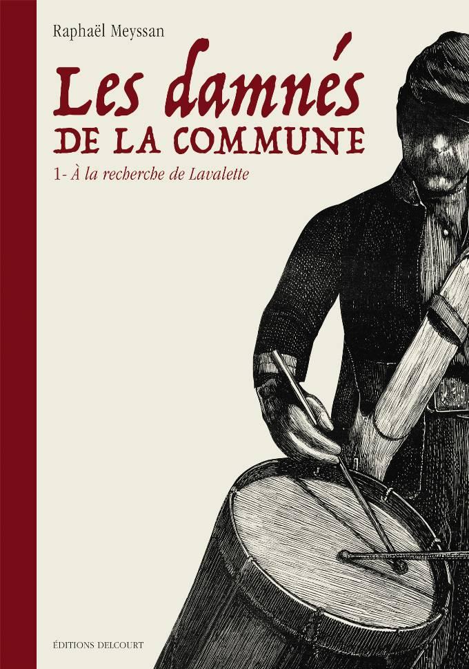 Damnés de la Commune 01. À la recherche de Lavalette