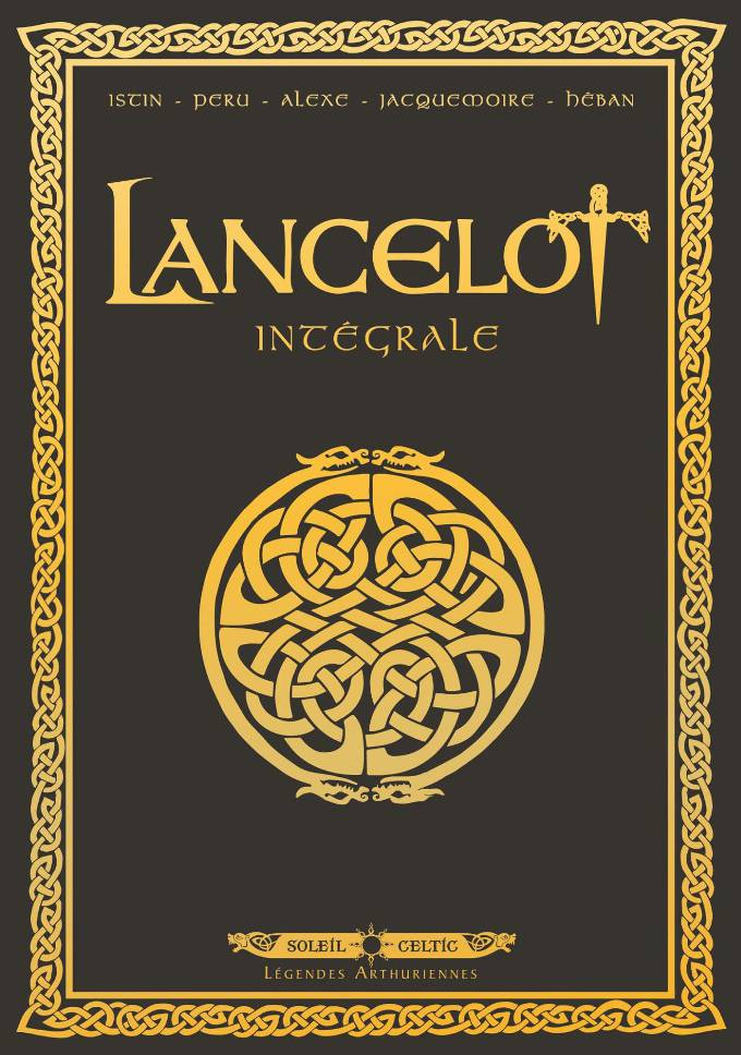 Lancelot Intégrale - Tomes 1 à 4