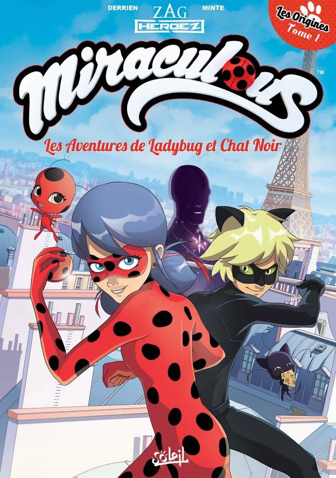 Miraculous Les Aventures de Ladybug et Chat Noir 01 - Les Origines 1/2