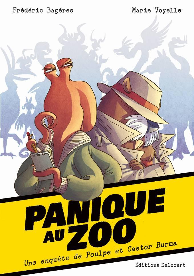 Panique au Zoo. Une enquête de Poulpe et Castor Burma