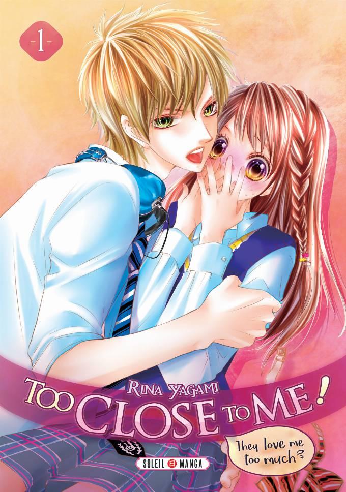 Too Close to Me ! 01