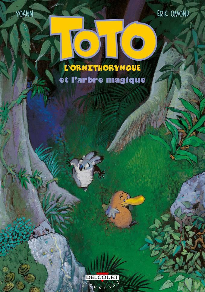 Toto l'ornithorynque 1. Et l'arbre magique